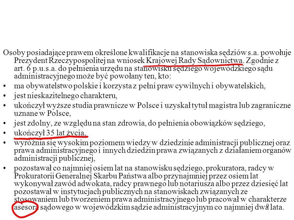 9 Osoby posiadające prawem określone kwalifikacje na stanowiska sędziów s.a. powołuje Prezydent Rzeczypospolitej na wniosek Krajowej Rady Sądownictwa.