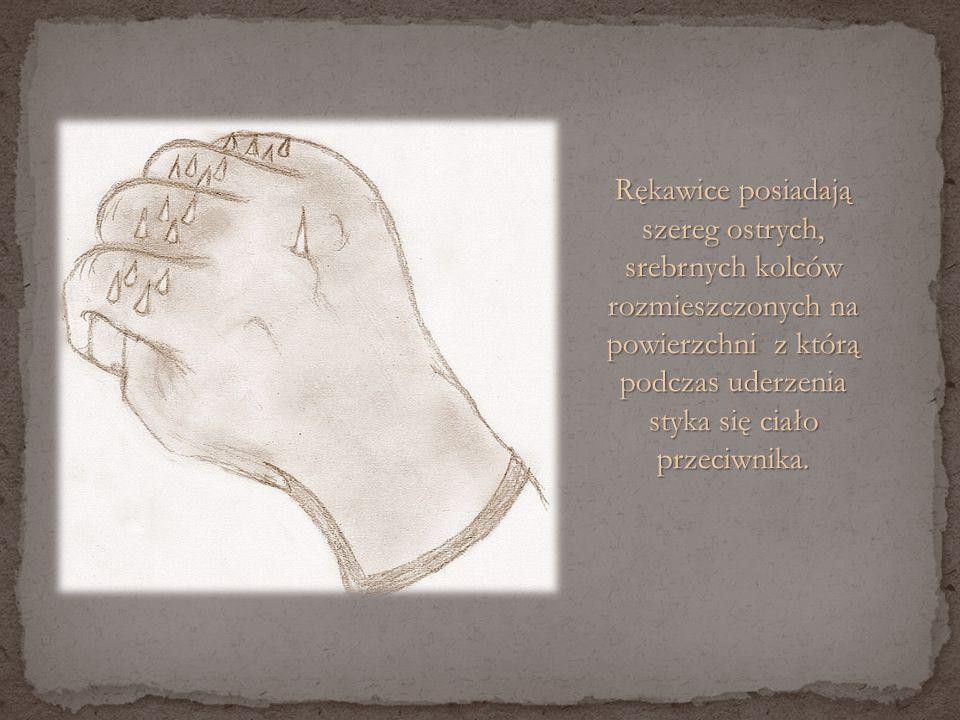 Rękawice posiadają szereg ostrych, srebrnych kolców rozmieszczonych na powierzchni z którą podczas uderzenia styka się ciało przeciwnika.