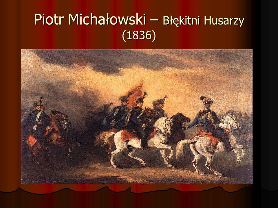 Piotr Michałowski – Błękitni Husarzy (1836)