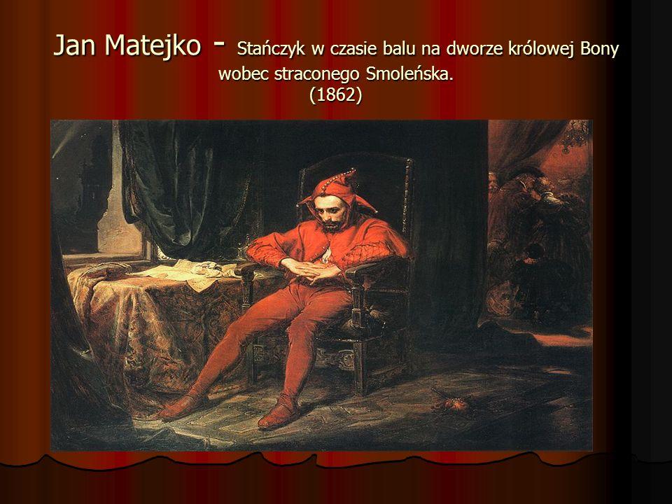 Jan Matejko - Stańczyk w czasie balu na dworze królowej Bony wobec straconego Smoleńska. (1862)