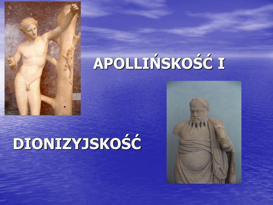 APOLLIŃSKI - DIONIZYJSKI Rozróżnienie wprowadzone przez Fryderyka Nietzschego w Narodzinach tragedii (1872), utworzone od imion bogów greckich Apollona i Dionizosa, mające określać dwa podstawowe nurty kultury greckiej.