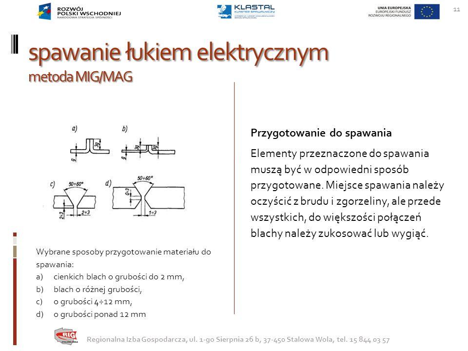 spawanie łukiem elektrycznym metoda MIG/MAG Przygotowanie do spawania Elementy przeznaczone do spawania muszą być w odpowiedni sposób przygotowane. Mi