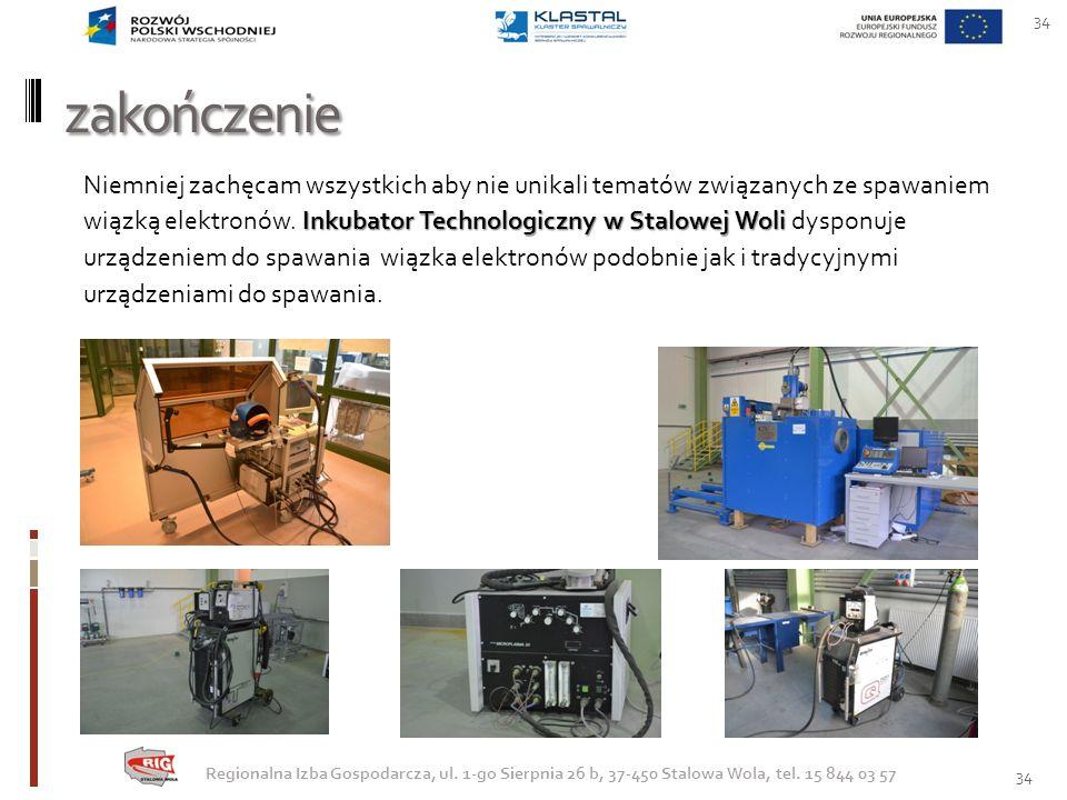 zakończenie 34 Inkubator Technologiczny w Stalowej Woli Niemniej zachęcam wszystkich aby nie unikali tematów związanych ze spawaniem wiązką elektronów