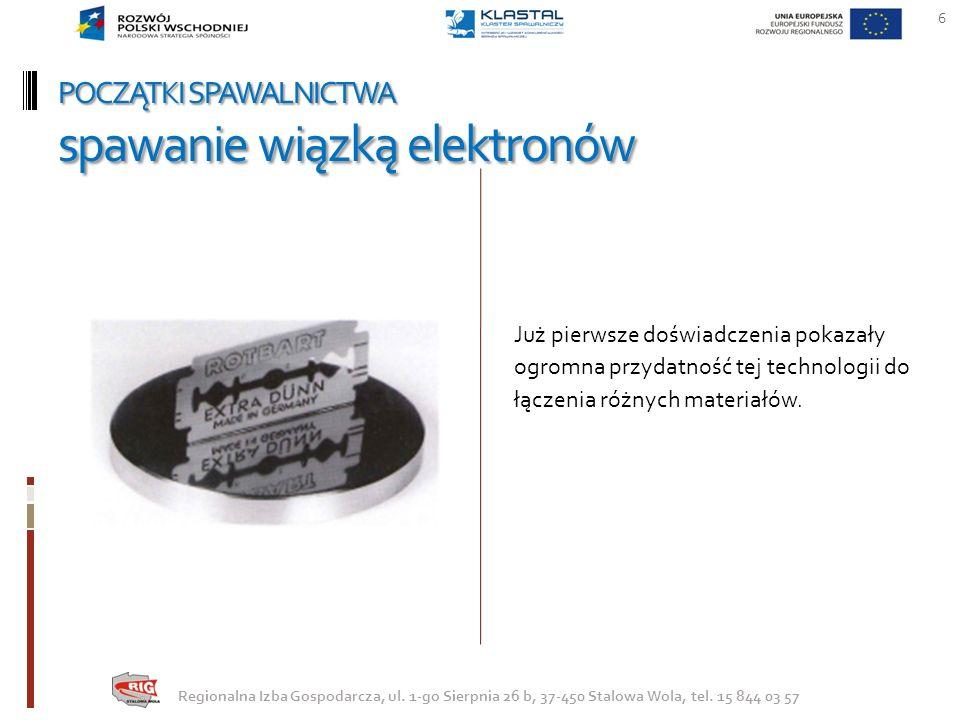 współczesne technologie spawalnicze Nieustanny postęp techniczny i technologiczny sprawia, że dzisiejsze urządzenia zarówno do spawania łukiem elektrycznym jak i wiązką elektronów są zupełnie niepodobne do swoich przodków.
