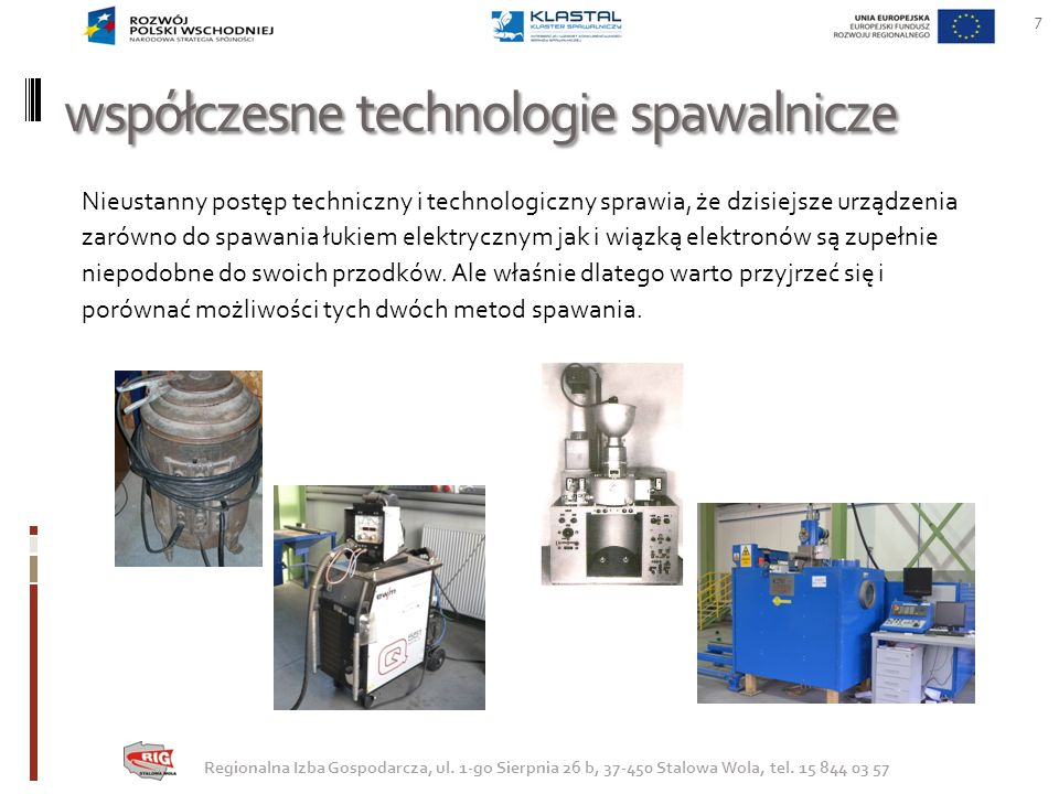 współczesne technologie spawalnicze Nieustanny postęp techniczny i technologiczny sprawia, że dzisiejsze urządzenia zarówno do spawania łukiem elektry