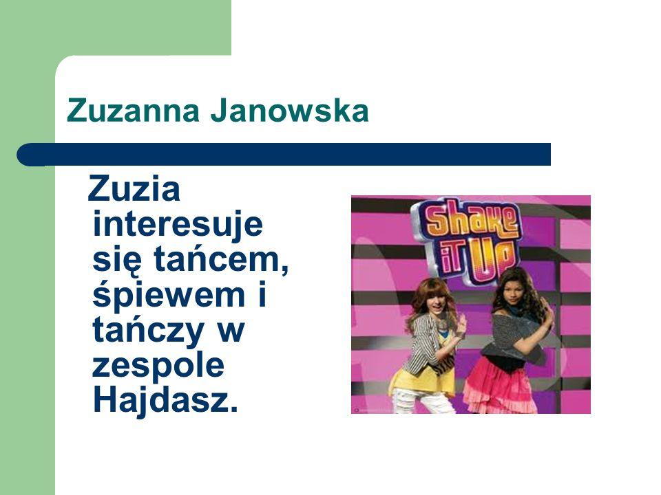 Marysia Gruszczyńska Marysia interesuje się tańcem i zwierzętami między innymi kotami.