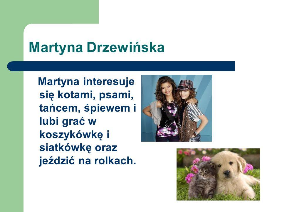 Karolina Drabarz Karolina zbiera żaby, lubi śpiewać, tańczyć i grać w siatkówkę i koszykówkę. Interesuje się matematyką, chemią i informatyką.
