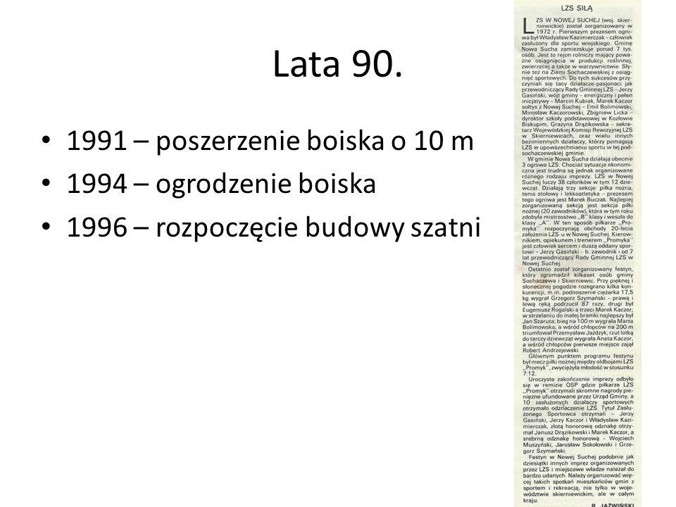 Lata 90.1991 – pierwszy Festyn Sportowo-Rekreacyjny 1994 – pierwsze Biegi Uliczno-Przełajowe im.