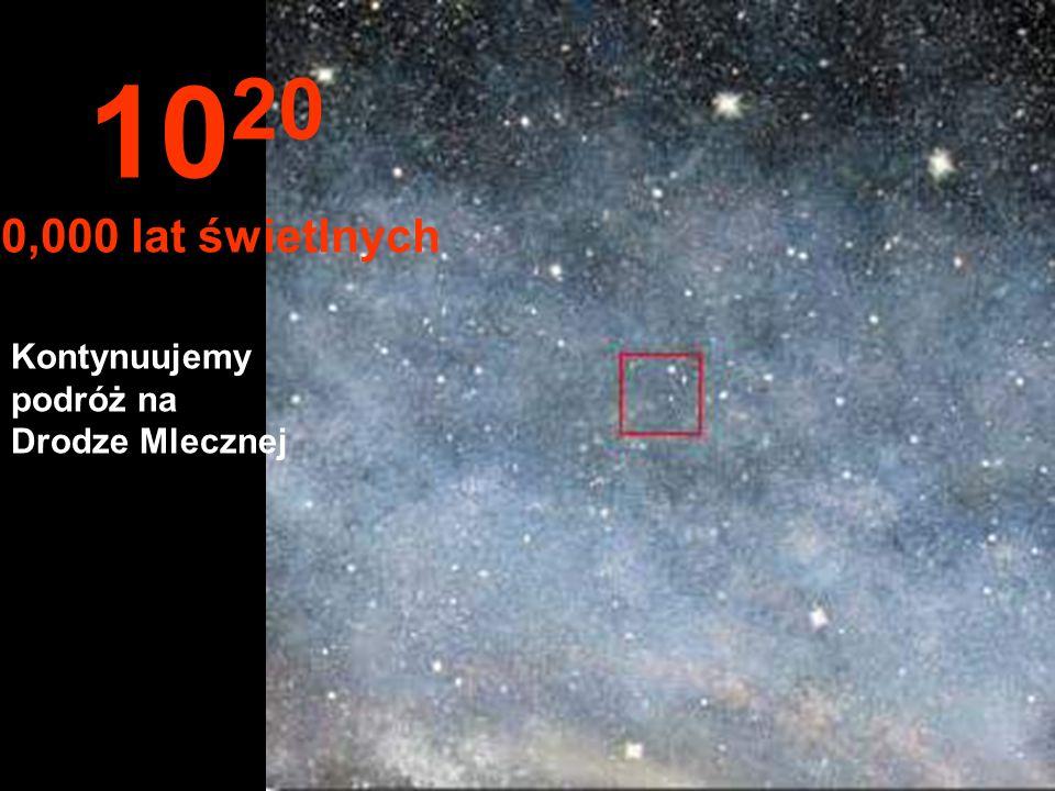 10 19 1,000 lat świetlnych W tej odległości jesteśmy w podróży na Drodze Mlecznej (Milky Way), naszej galaktyki.