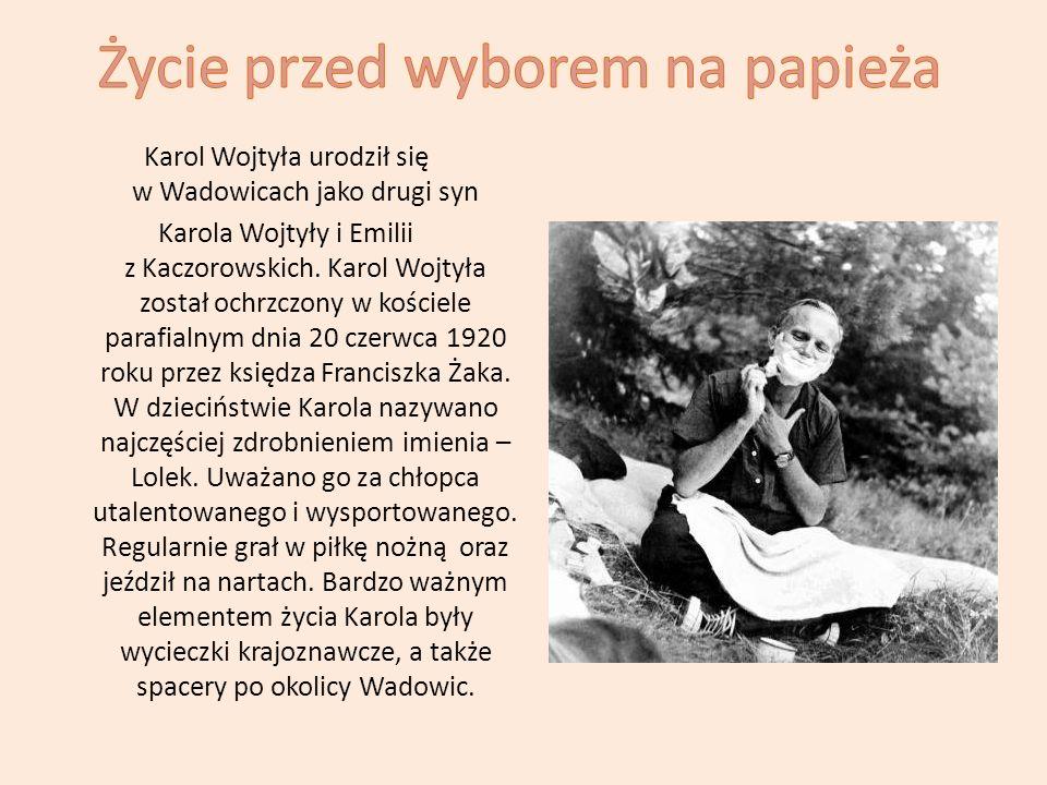 Karol Wojtyła urodził się w Wadowicach jako drugi syn Karola Wojtyły i Emilii z Kaczorowskich. Karol Wojtyła został ochrzczony w kościele parafialnym