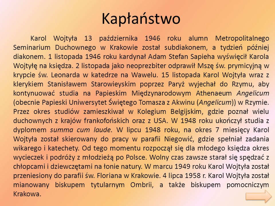 Kapłaństwo Karol Wojtyła 13 października 1946 roku alumn Metropolitalnego Seminarium Duchownego w Krakowie został subdiakonem, a tydzień później diako