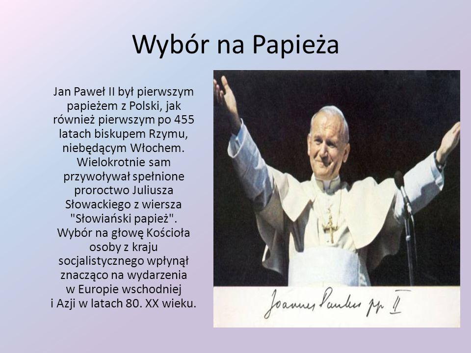 Wybór na Papieża Jan Paweł II był pierwszym papieżem z Polski, jak również pierwszym po 455 latach biskupem Rzymu, niebędącym Włochem. Wielokrotnie sa