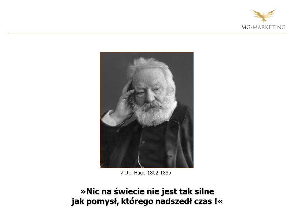 Victor Hugo 1802-1885 »Nic na świecie nie jest tak silne jak pomysł, którego nadszedł czas !«