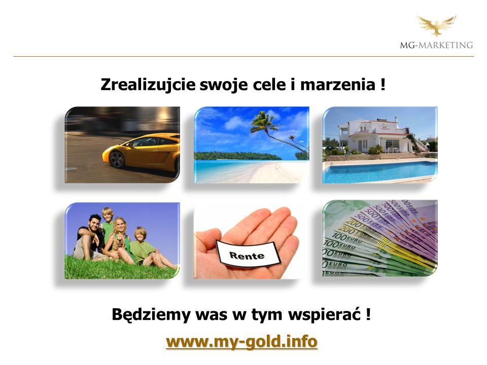 Zrealizujcie swoje cele i marzenia ! Będziemy was w tym wspierać ! www.my-gold.info