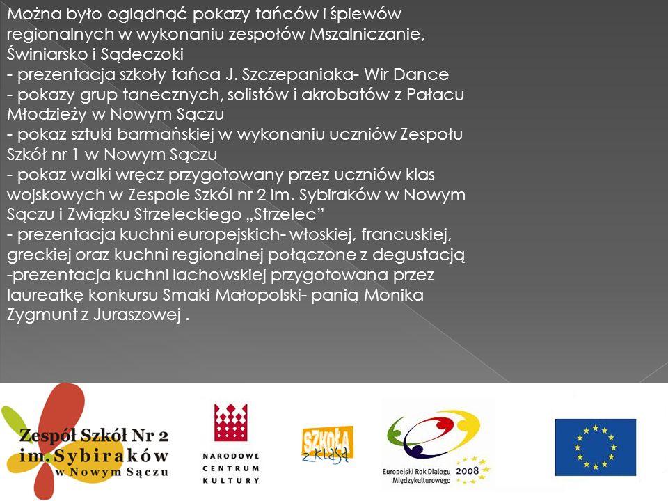 Można było oglądnąć pokazy tańców i śpiewów regionalnych w wykonaniu zespołów Mszalniczanie, Świniarsko i Sądeczoki - prezentacja szkoły tańca J. Szcz