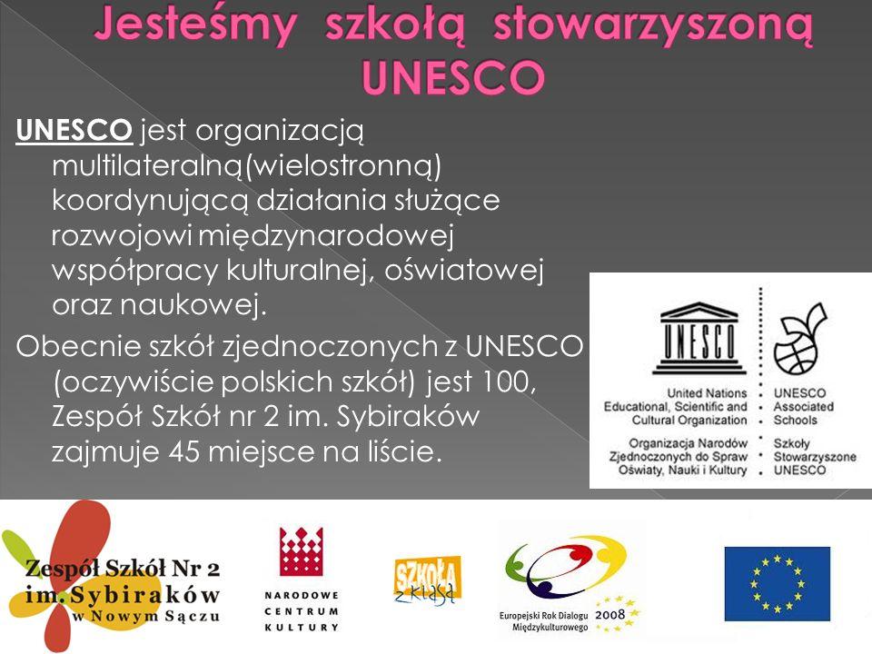 UNESCO jest organizacją multilateralną(wielostronną) koordynującą działania służące rozwojowi międzynarodowej współpracy kulturalnej, oświatowej oraz