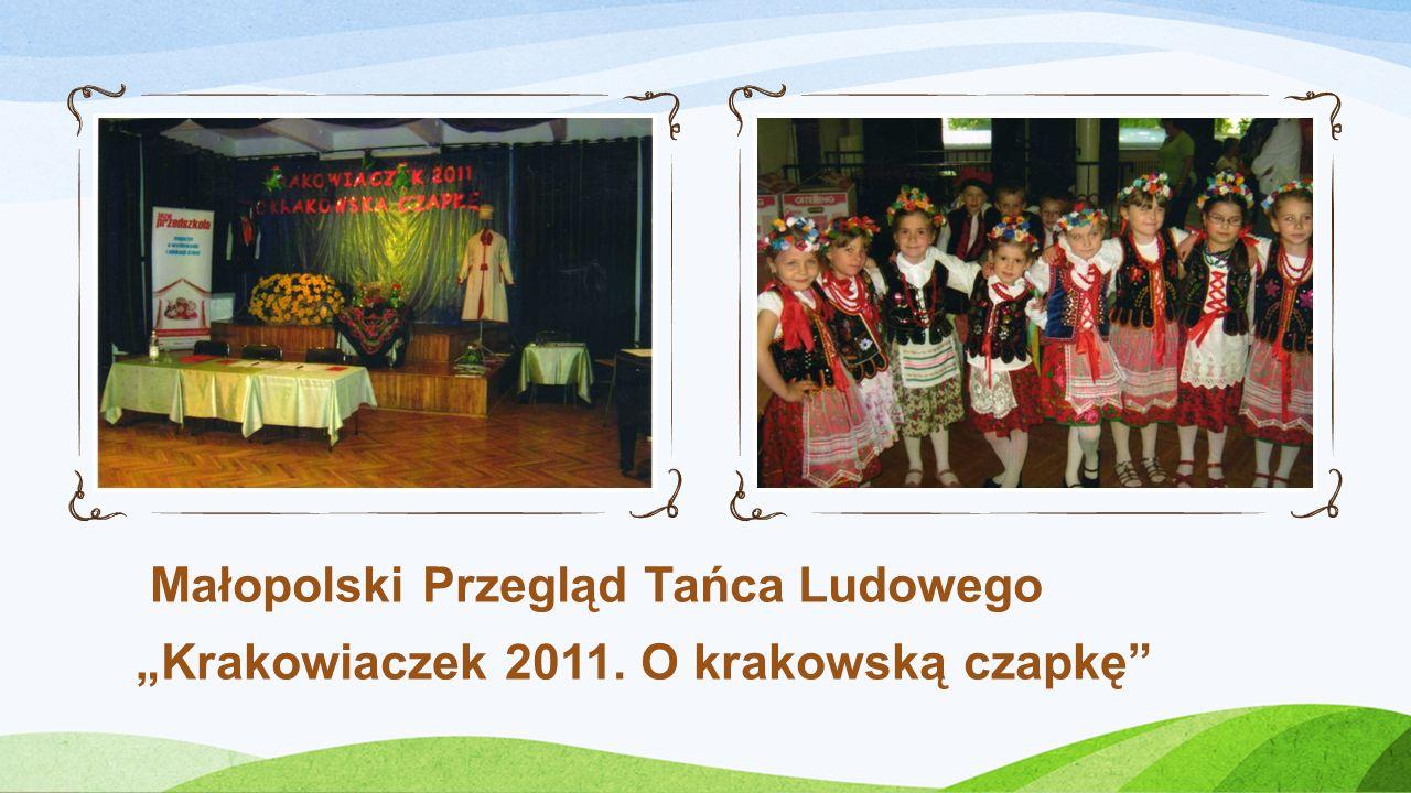 Małopolski Przegląd Tańca Ludowego Krakowiaczek 2011. O krakowską czapkę
