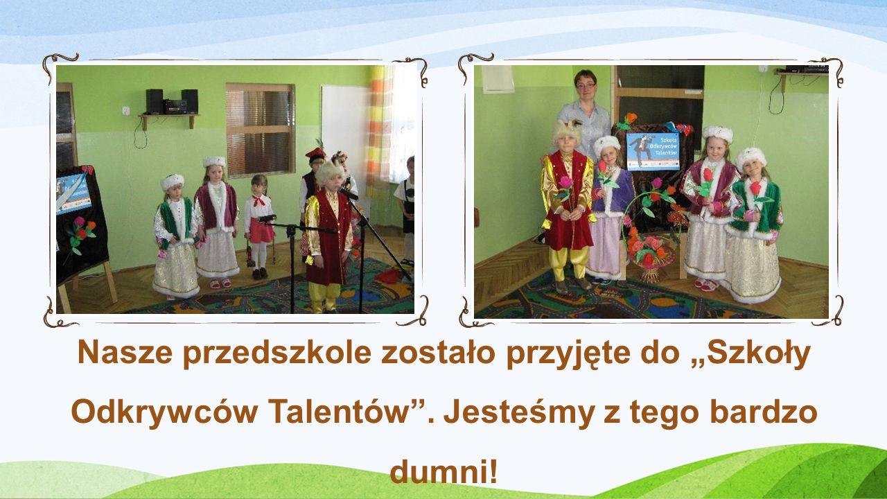 Nasze przedszkole zostało przyjęte do Szkoły Odkrywców Talentów. Jesteśmy z tego bardzo dumni!