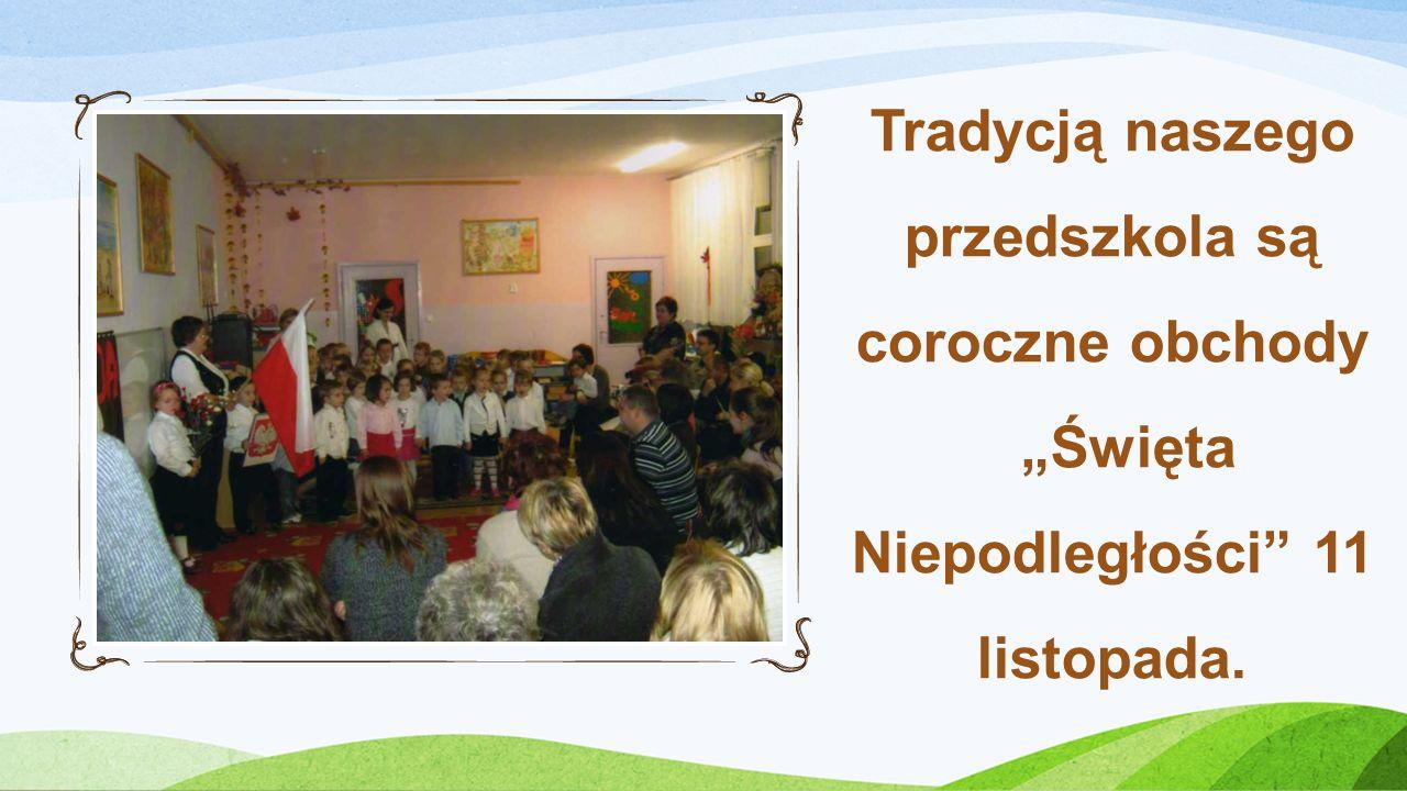 Tradycją naszego przedszkola są coroczne obchody Święta Niepodległości 11 listopada.