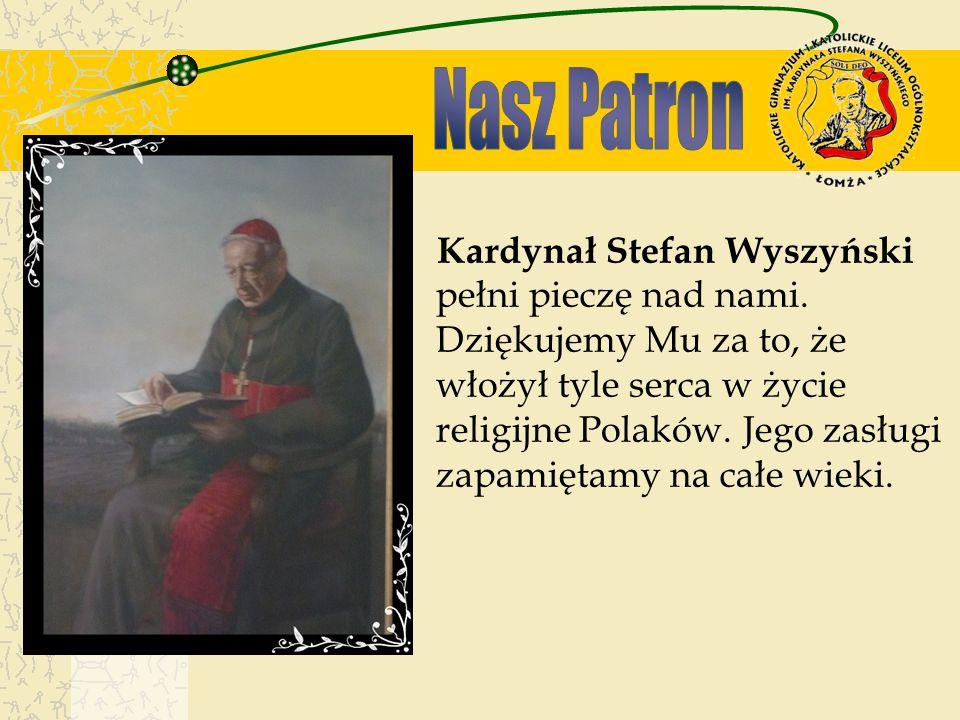Kardynał Stefan Wyszyński pełni pieczę nad nami.
