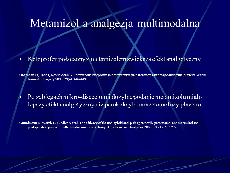 Metamizol a analgezja multimodalna Ketoprofen połączony z metamizolem zwiększa efekt analgetyczny Oberhofer D, Skok J, Nesek-Adam V. Intravenous ketop