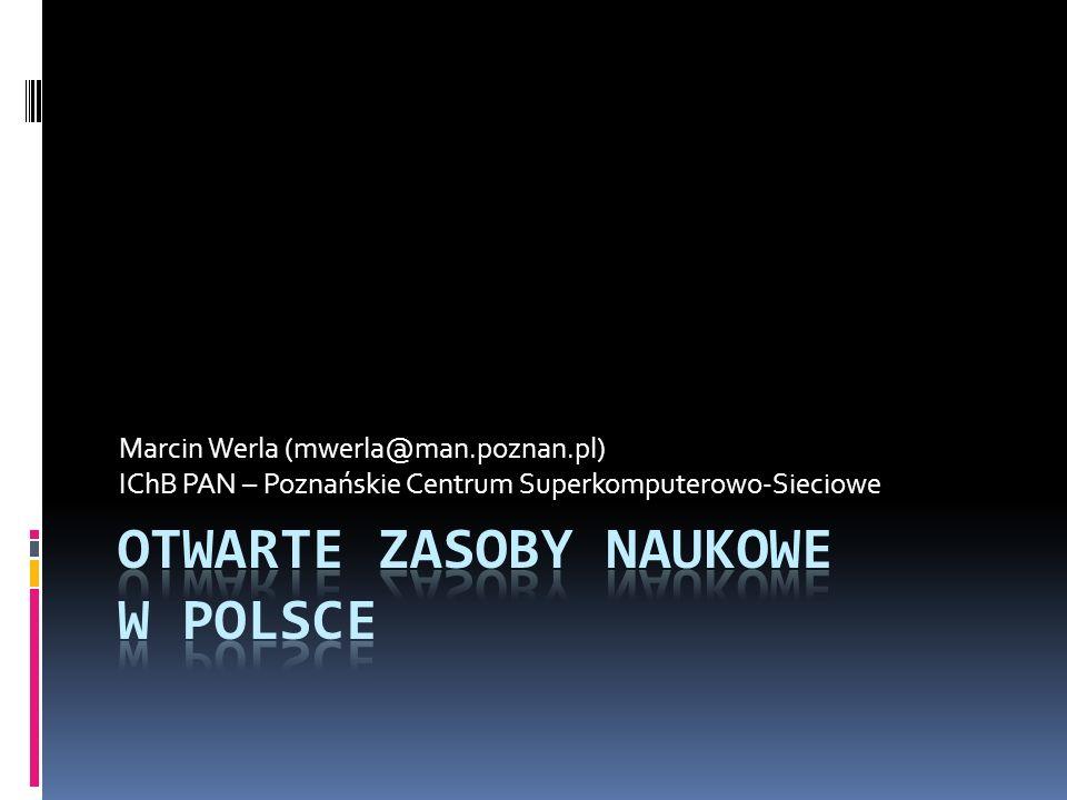 Marcin Werla (mwerla@man.poznan.pl) IChB PAN – Poznańskie Centrum Superkomputerowo-Sieciowe