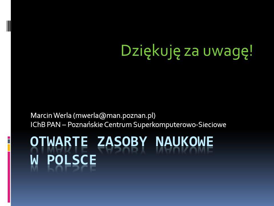 Marcin Werla (mwerla@man.poznan.pl) IChB PAN – Poznańskie Centrum Superkomputerowo-Sieciowe Dziękuję za uwagę!
