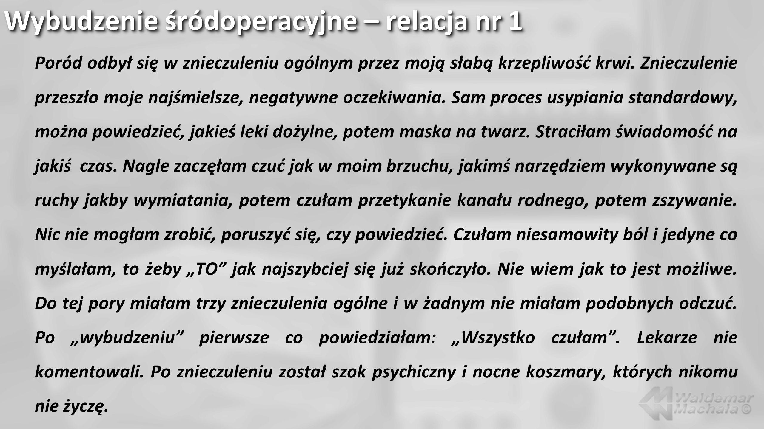 Po zakończeniu znieczulenia: Jeżeli są przesłanki, że chory się obudził w czasie znieczulenia: Nie udawać, że nic się nie stało.