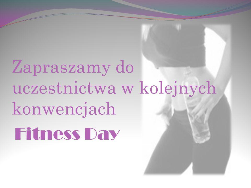 Zapraszamy do uczestnictwa w kolejnych konwencjach Fitness Day
