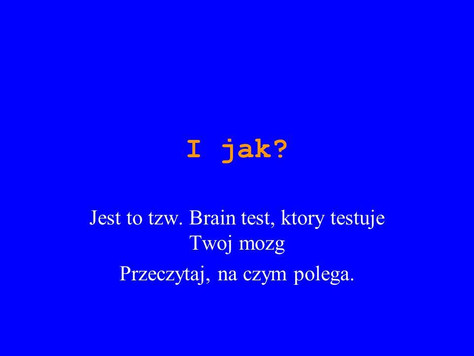 I jak? Jest to tzw. Brain test, ktory testuje Twoj mozg Przeczytaj, na czym polega.