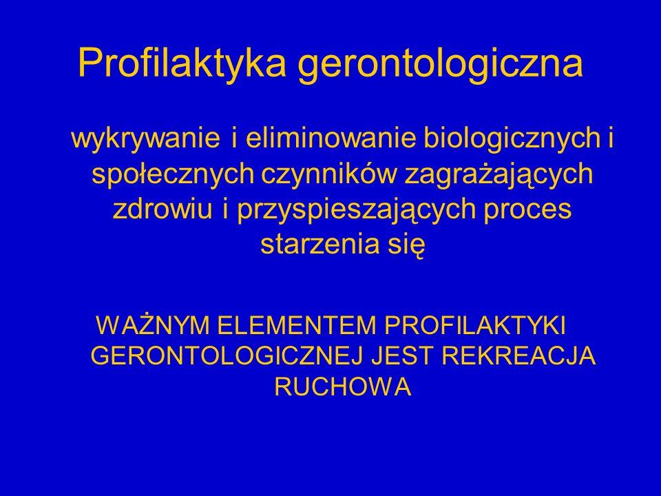 Profilaktyka gerontologiczna wykrywanie i eliminowanie biologicznych i społecznych czynników zagrażających zdrowiu i przyspieszających proces starzeni