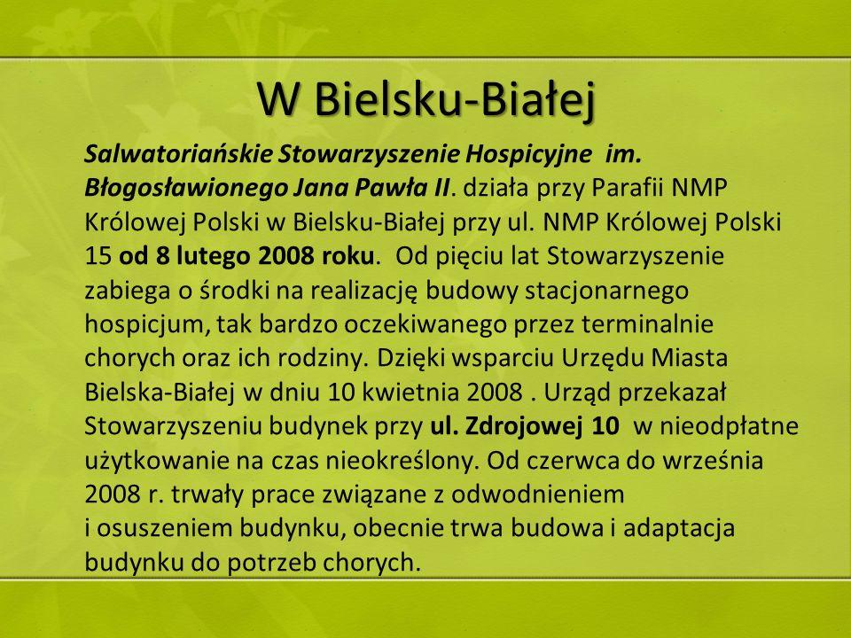 W Bielsku-Białej Salwatoriańskie Stowarzyszenie Hospicyjne im. Błogosławionego Jana Pawła II. działa przy Parafii NMP Królowej Polski w Bielsku-Białej