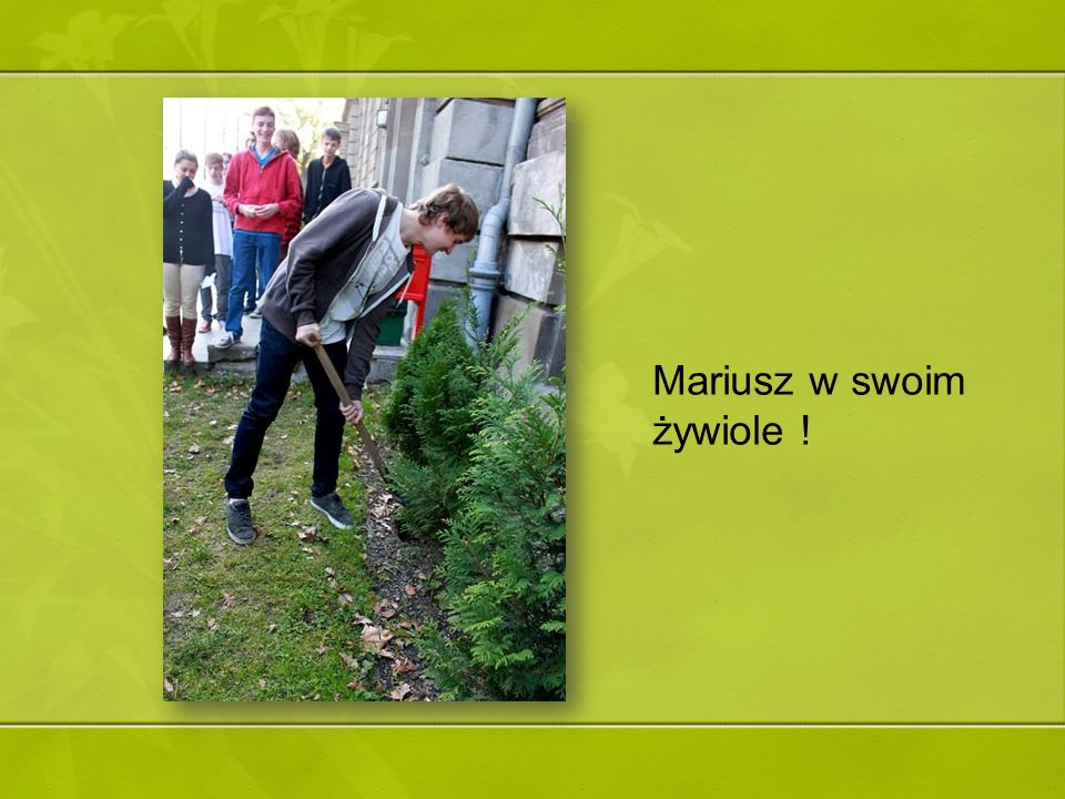 Mariusz w swoim żywiole !