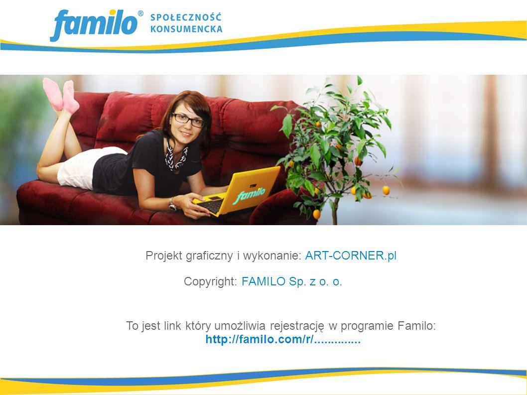 Projekt graficzny i wykonanie: ART-CORNER.pl Copyright: FAMILO Sp. z o. o. To jest link który umożliwia rejestrację w programie Familo: http://familo.