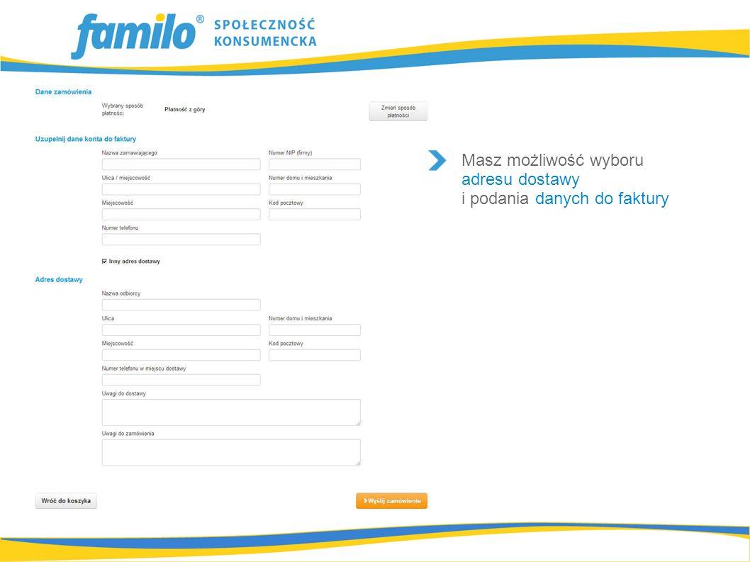 Masz możliwość wyboru adresu dostawy i podania danych do faktury