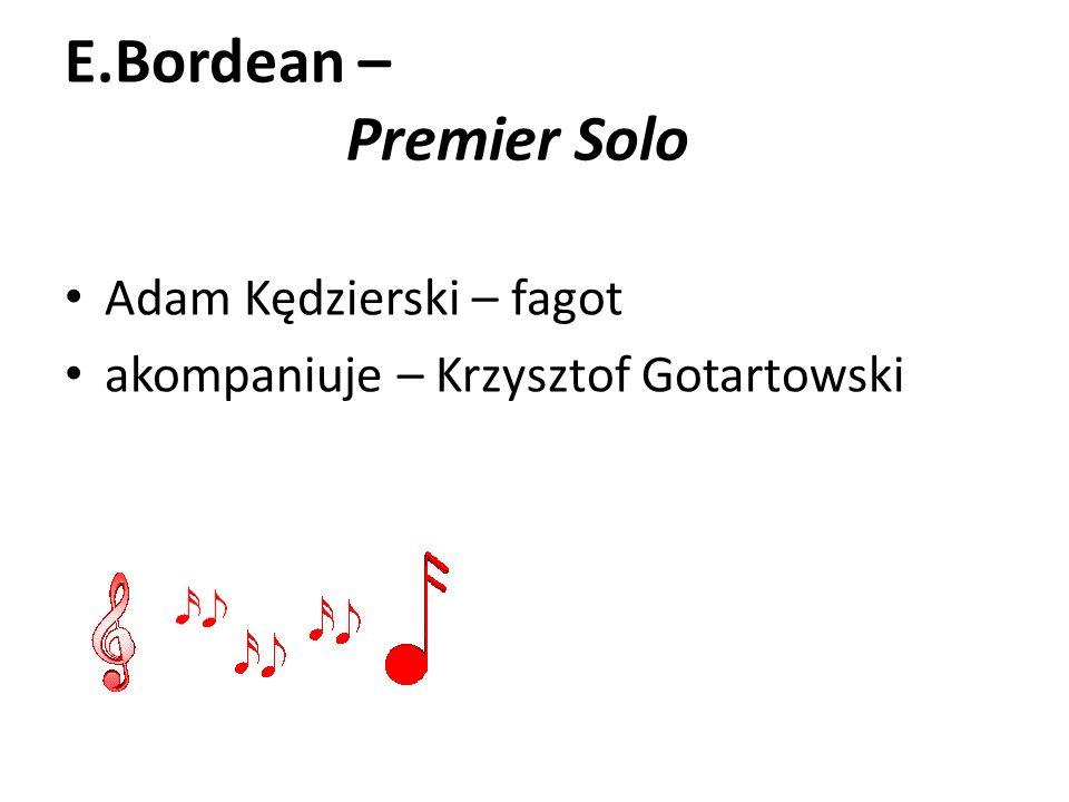 E.Bordean – Premier Solo Adam Kędzierski – fagot akompaniuje – Krzysztof Gotartowski