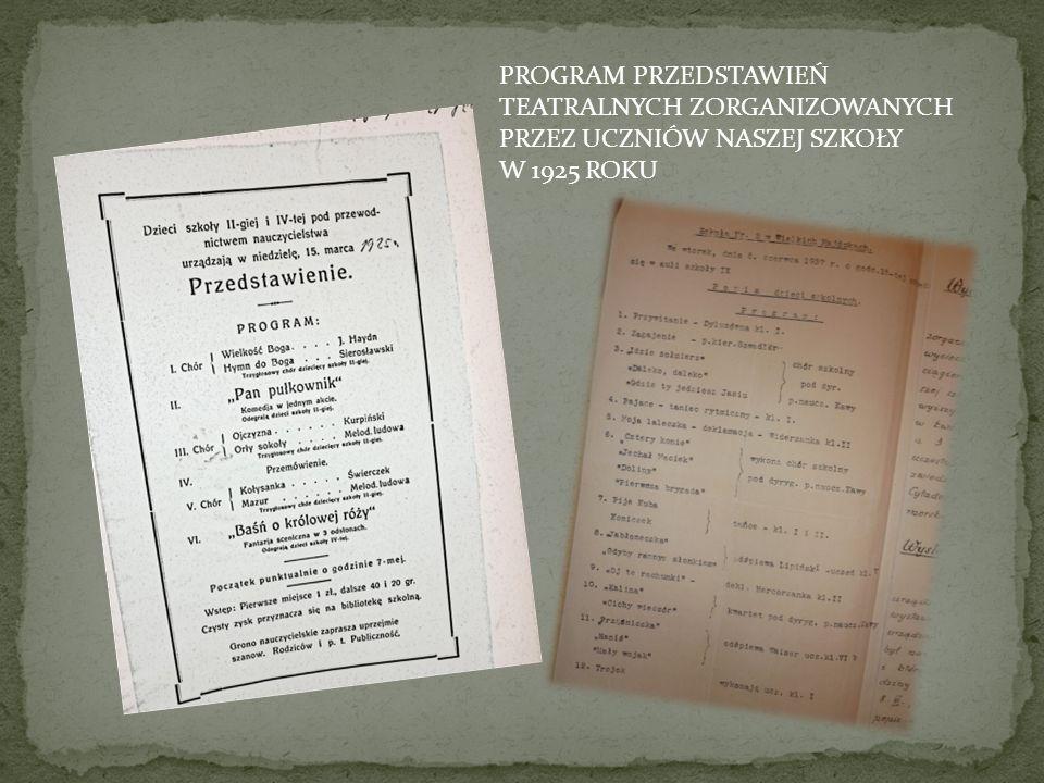 PROGRAM PRZEDSTAWIEŃ TEATRALNYCH ZORGANIZOWANYCH PRZEZ UCZNIÓW NASZEJ SZKOŁY W 1925 ROKU