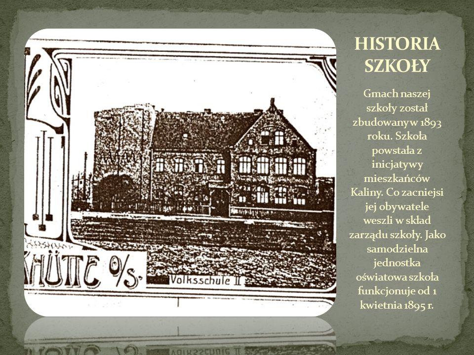 Gmach naszej szkoły został zbudowany w 1893 roku. Szkoła powstała z inicjatywy mieszkańców Kaliny. Co zacniejsi jej obywatele weszli w skład zarządu s