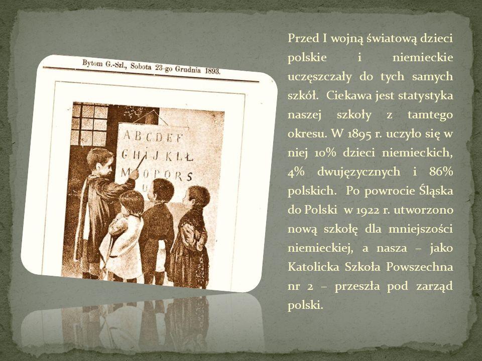 Przed I wojną światową dzieci polskie i niemieckie uczęszczały do tych samych szkół. Ciekawa jest statystyka naszej szkoły z tamtego okresu. W 1895 r.