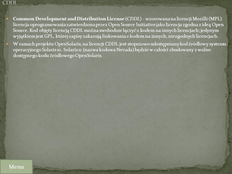 Common Development and Distribution License (CDDL) - wzorowana na licencji Mozilli (MPL) licencja oprogramowania zatwierdzona przez Open Source Initia
