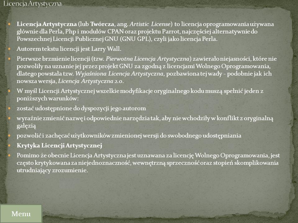 Licencja Artystyczna (lub Twórcza, ang. Artistic License) to licencja oprogramowania używana głównie dla Perla, Php i modułów CPAN oraz projektu Parro