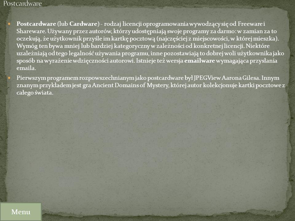 Postcardware (lub Cardware) - rodzaj licencji oprogramowania wywodzący się od Freeware i Shareware. Używany przez autorów, którzy udostępniają swoje p