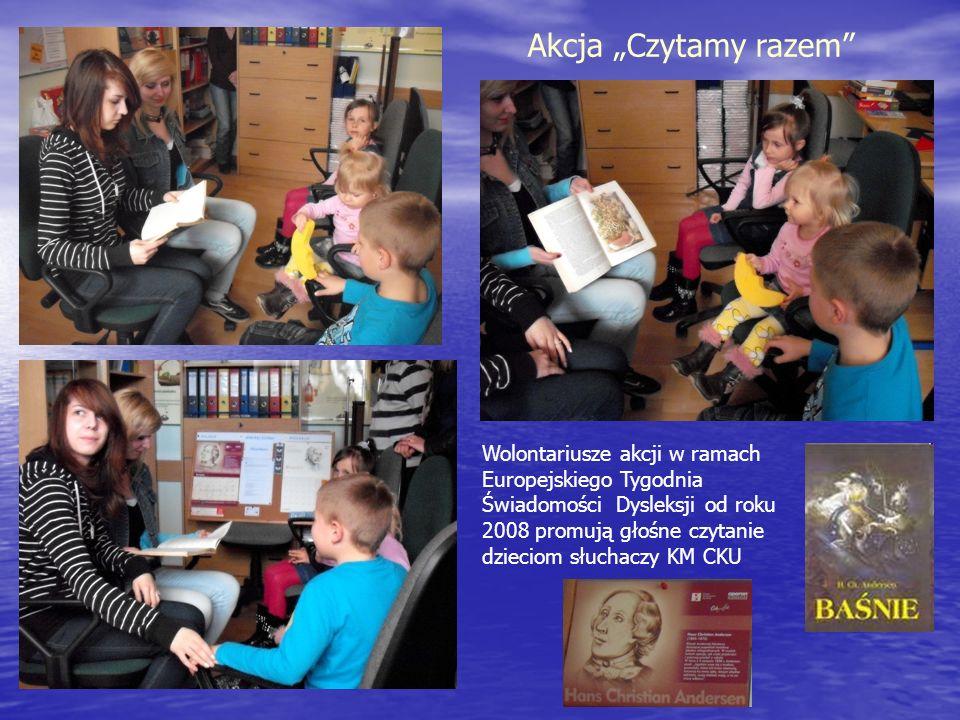 Wolontariusze akcji w ramach Europejskiego Tygodnia Świadomości Dysleksji od roku 2008 promują głośne czytanie dzieciom słuchaczy KM CKU Akcja Czytamy
