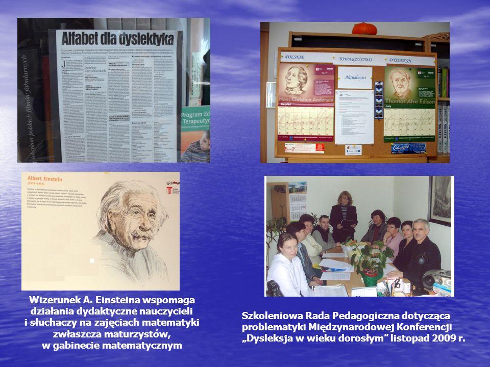 Wizerunek A. Einsteina wspomaga działania dydaktyczne nauczycieli i słuchaczy na zajęciach matematyki zwłaszcza maturzystów, w gabinecie matematycznym