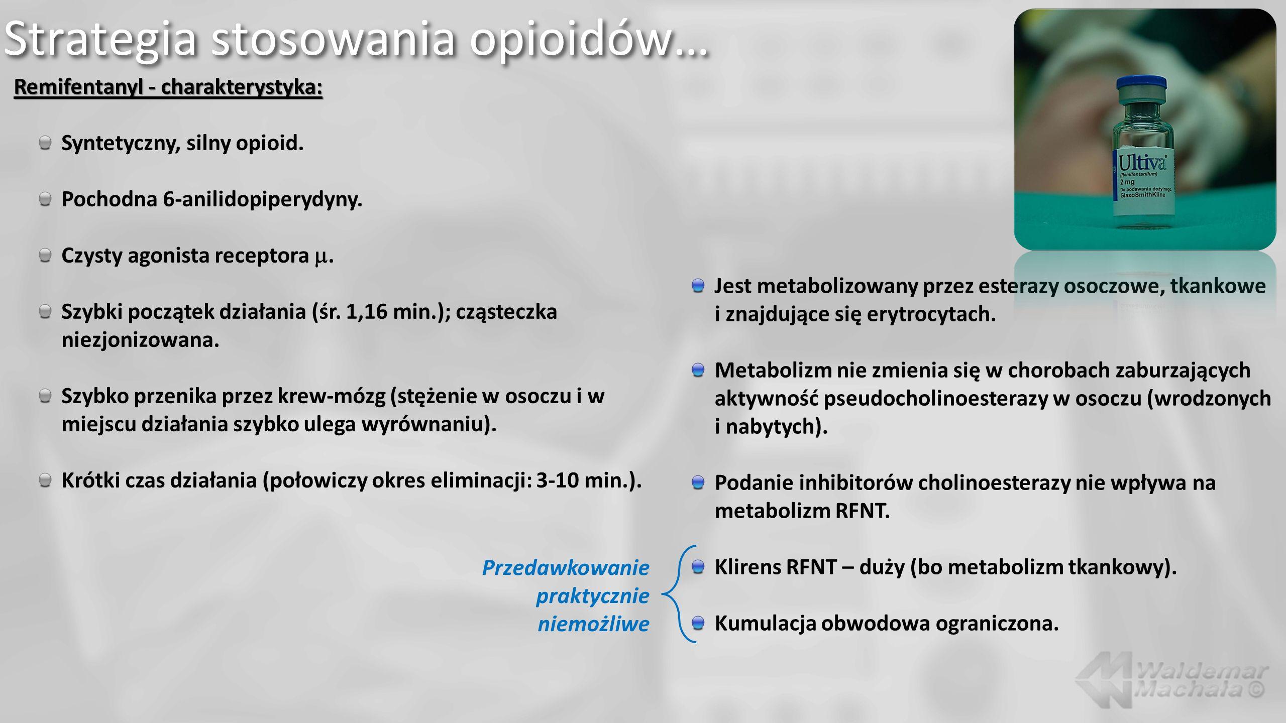 Remifentanyl - charakterystyka: Syntetyczny, silny opioid. Pochodna 6-anilidopiperydyny. Czysty agonista receptora. Szybki początek działania (śr. 1,1
