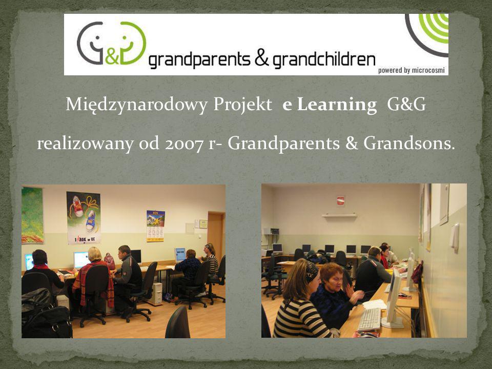 Międzynarodowy Projekt e Learning G&G realizowany od 2007 r- Grandparents & Grandsons.