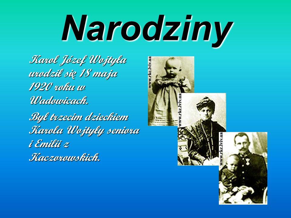 Narodziny Karol Józef Wojtyła urodził si ę 18 maja 1920 roku w Wadowicach.