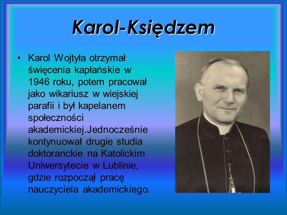 Karol-Księdzem Karol Wojtyła otrzymał święcenia kapłańskie w 1946 roku, potem pracował jako wikariusz w wiejskiej parafii i był kapelanem społeczności akademickiej.Jednocześnie kontynuował drugie studia doktoranckie na Katolickim Uniwersytecie w Lublinie, gdzie rozpoczął pracę nauczyciela akademickiego.