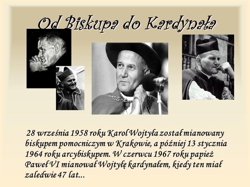 Od Biskupa do Kardynała 28 września 1958 roku Karol Wojtyła został mianowany biskupem pomocniczym w Krakowie, a później 13 stycznia 1964 roku arcybiskupem.
