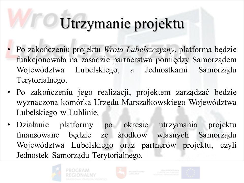 Utrzymanie projektu Po zakończeniu projektu Wrota Lubelszczyzny, platforma będzie funkcjonowała na zasadzie partnerstwa pomiędzy Samorządem Województw
